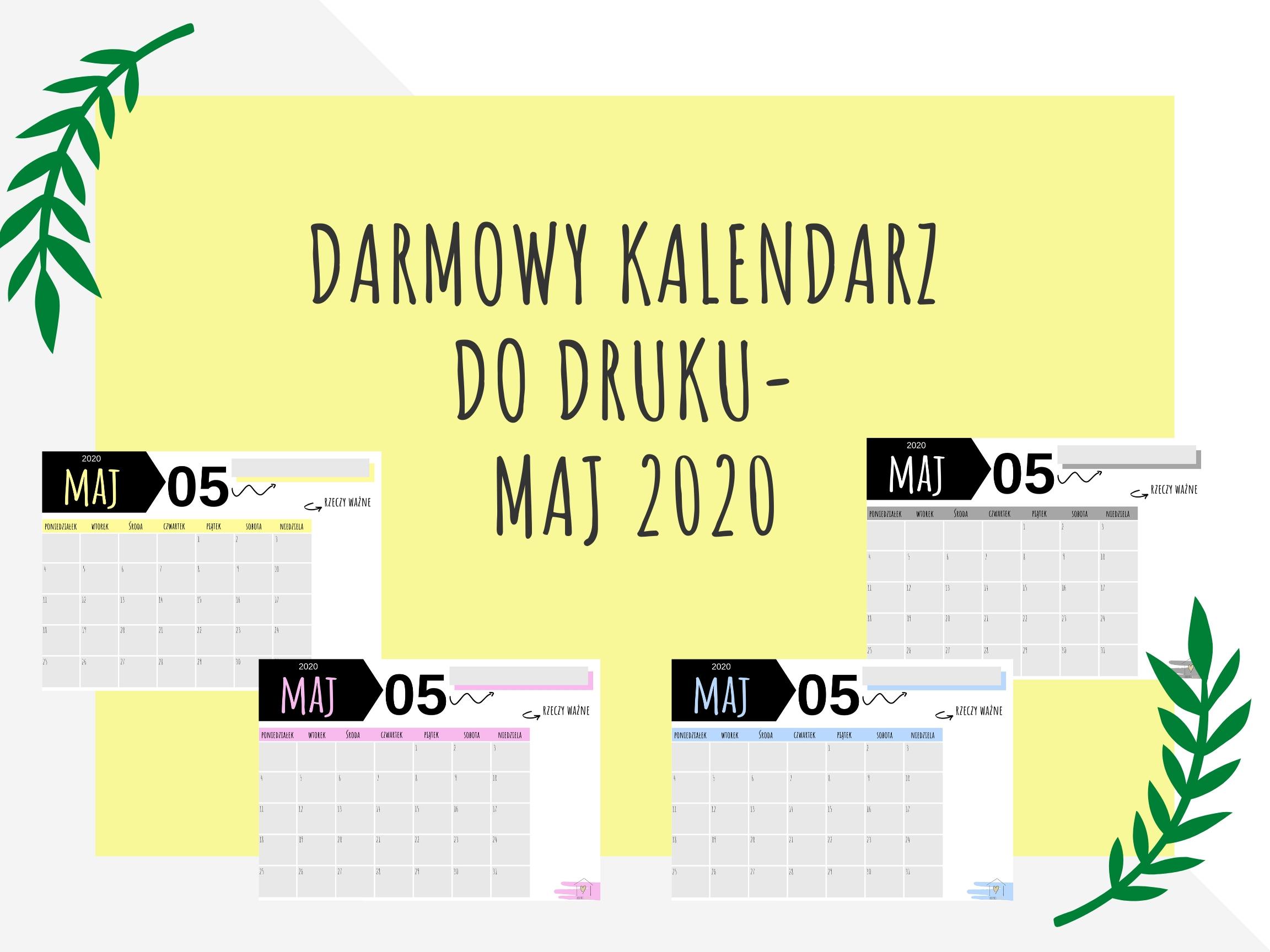 Darmowy kalendarz na MAJ 2020 do druku- pobierz, drukuj, planuj!