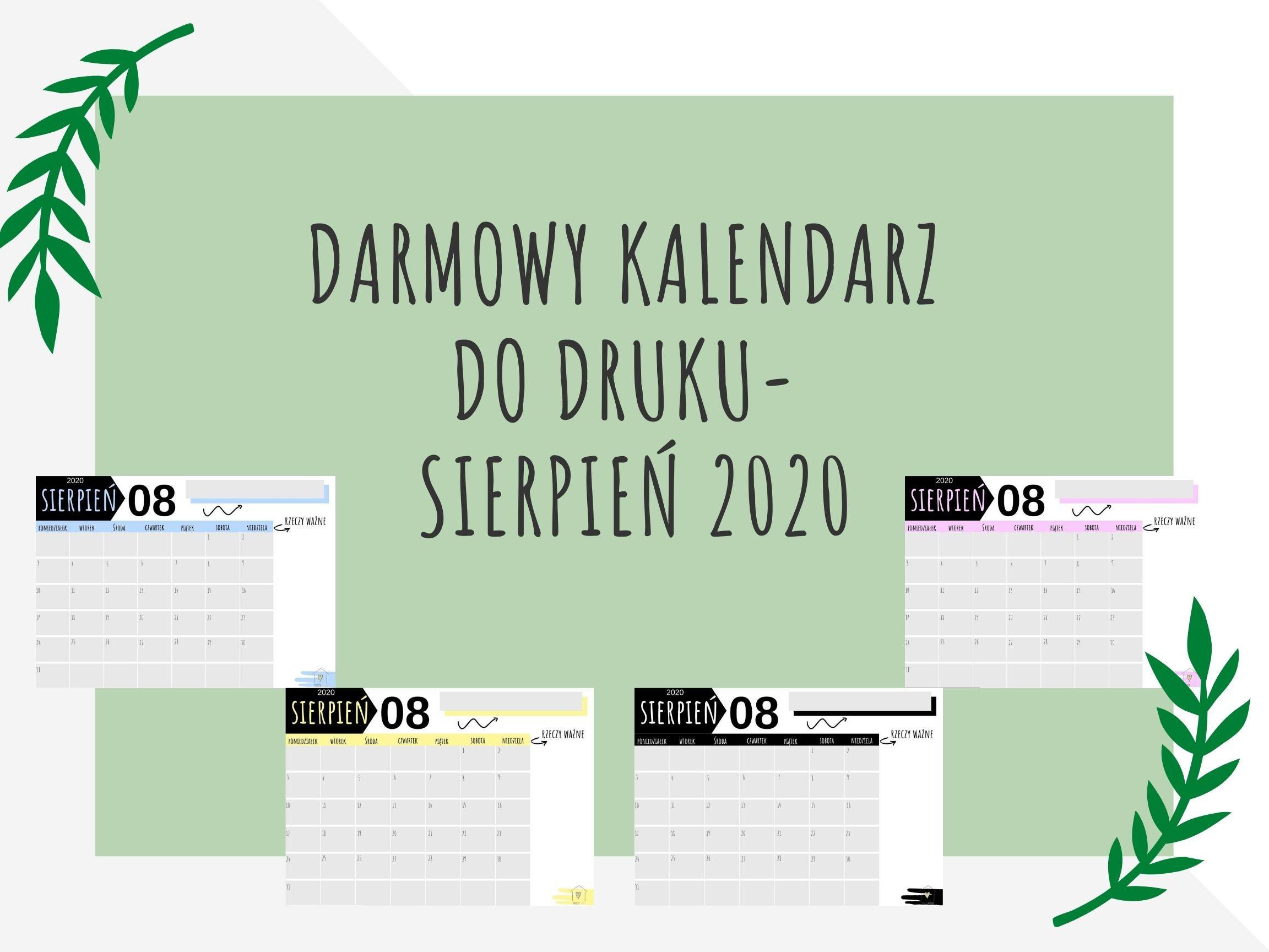 Darmowy kalendarz do druku- SIERPIEŃ 2020