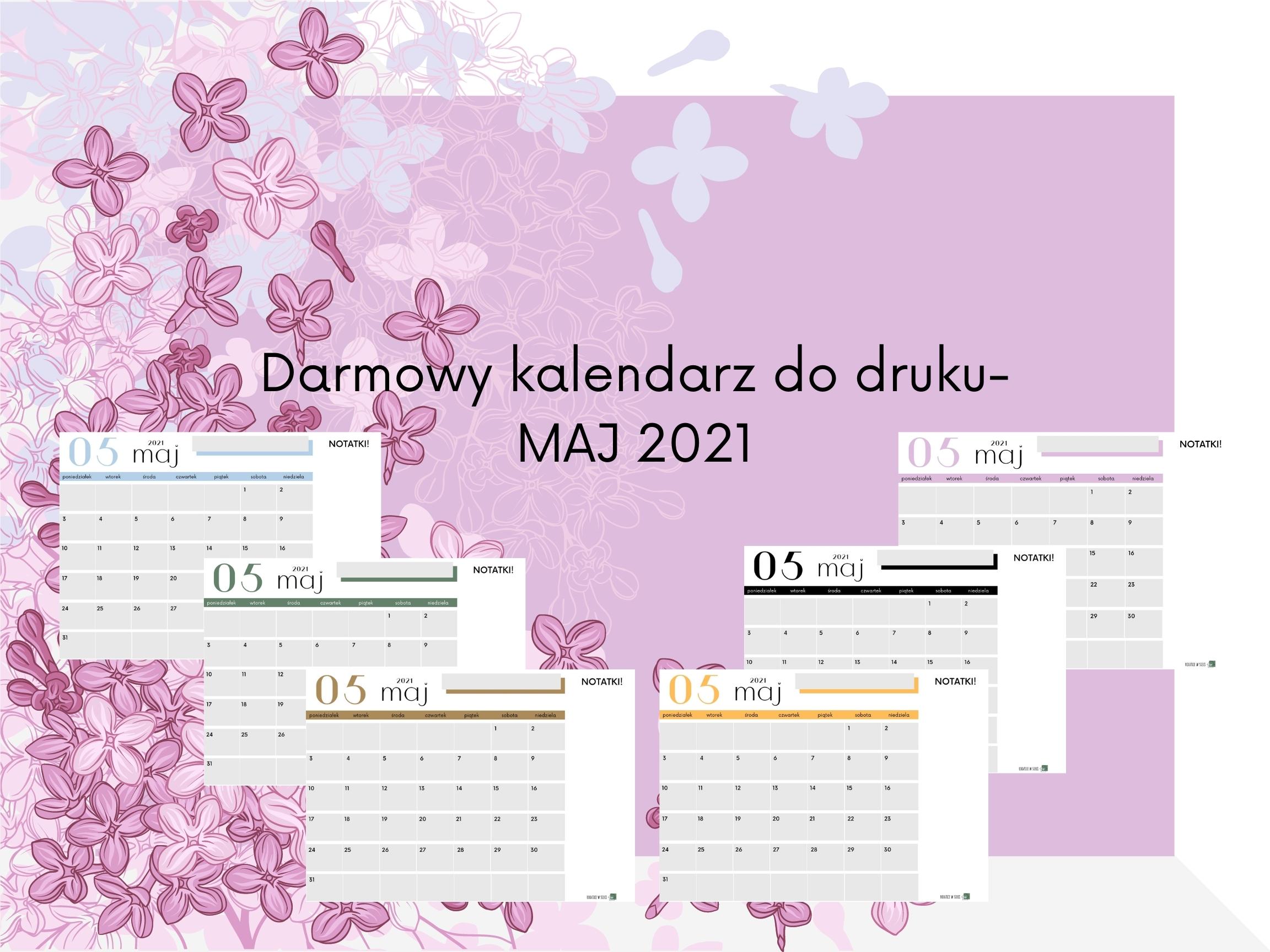 Darmowy kalendarz na MAJ 2021 do druku- pobierz, drukuj, planuj!
