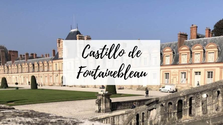ir al castillo de fontainebleau desde paris