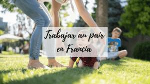 trabajar au pair francia
