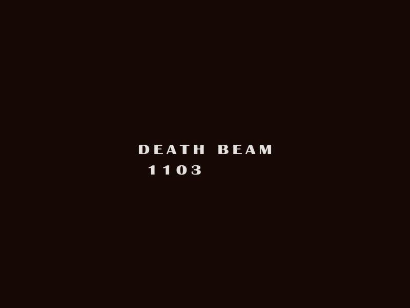 Death Beam 1103