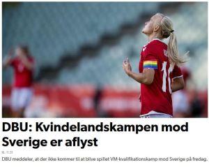 DBU: Kvindelandskampen mod Sverige er aflyst DBU meddeler, at der ikke kommer til at blive spillet VM-kvalifikationskamp mod Sverige på fredag.