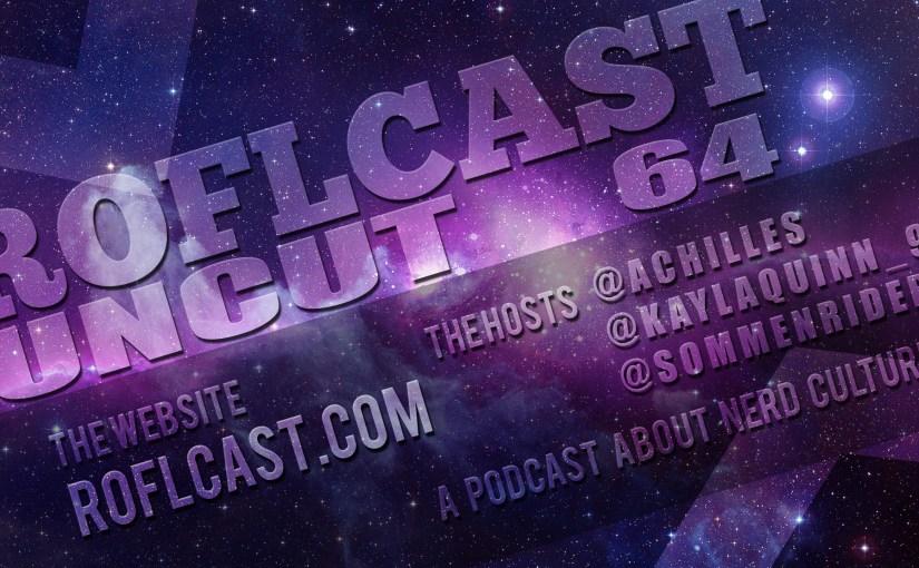 ROFLcast Uncut 64 – Pron Preference