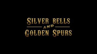 Silver Bells And Golden Spurs