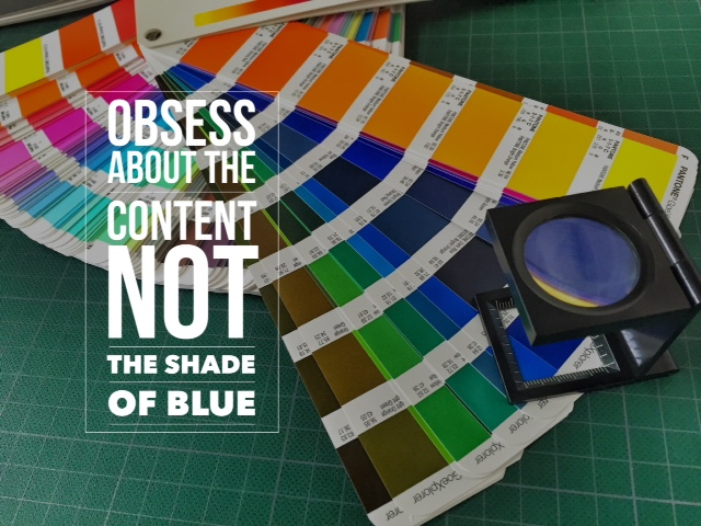 Obsess about the Content