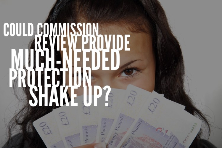 Could commission review provide much-needed protection shake-up?