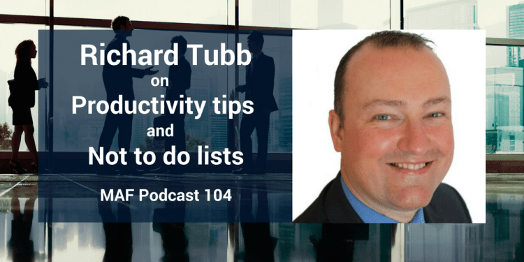 Richard Tubb on productivity tips and not to do lists