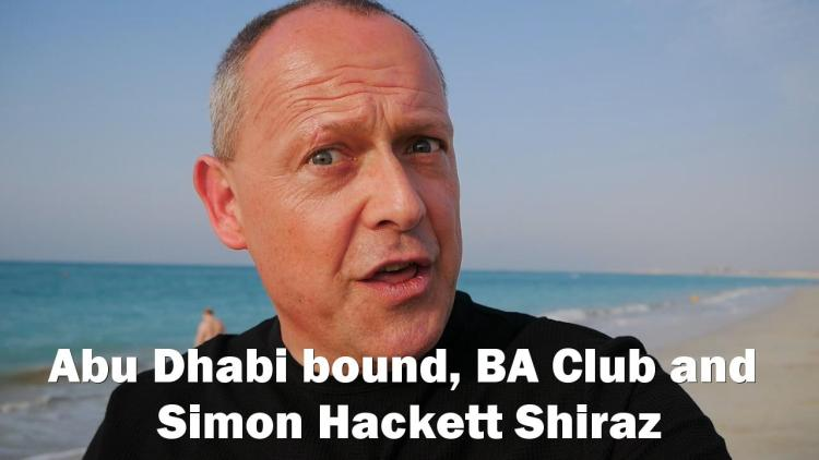 Abu Dhabi bound, BA Club and Simon Hackett Shiraz