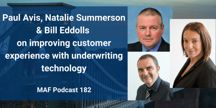 Paul Avis, Natalie Summerson and Bill Eddolls on improving customer experience with underwriting technology - MAF182