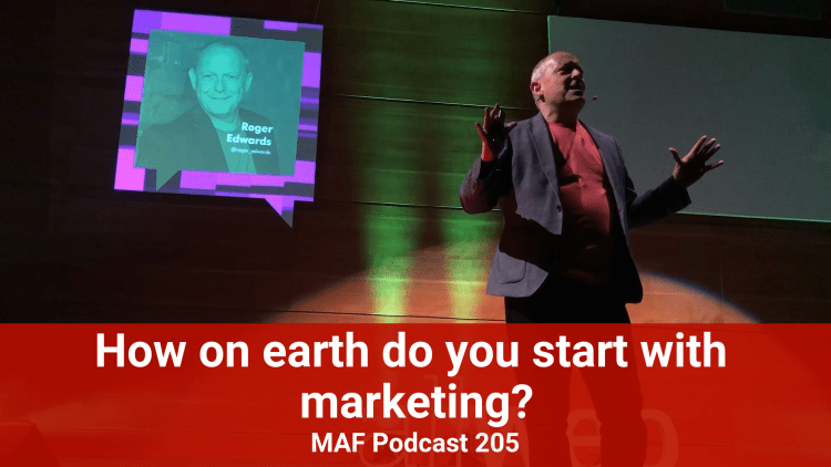 How on earth do you start with marketing? - MAF205