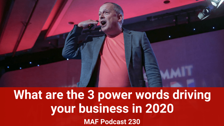 What are the 3 power words driving your business in 2020 - MAF230