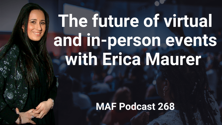The future of virtual and in-person events with Erica Maurer  - MAF268