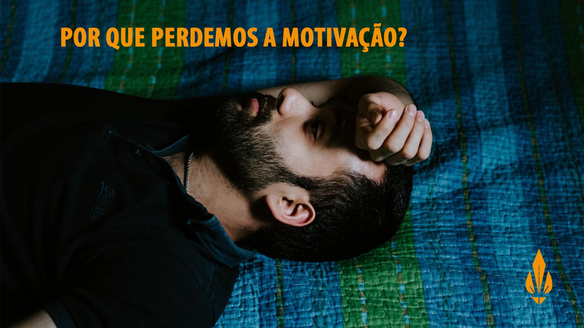 Por que perdemos a motivação?
