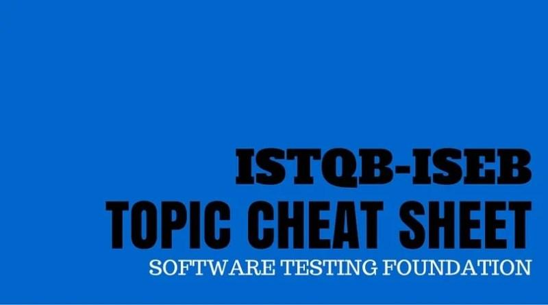 istqb iseb topic cheat sheet software testing foundation