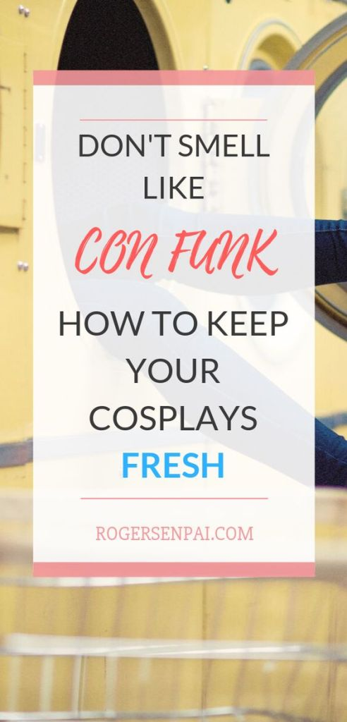 How to keep your cosplays fresh