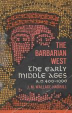 """J. W. Wallace-Hadrill, """"The Barbarian West: The Early Middle Ages A.D. 400-1000"""""""