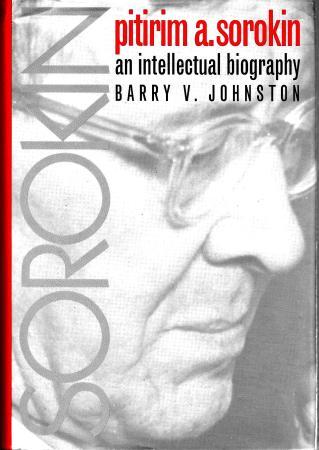 "Barry V. Johnson, ""Pitirim A. Sorokin: An Intellectual Biography"""