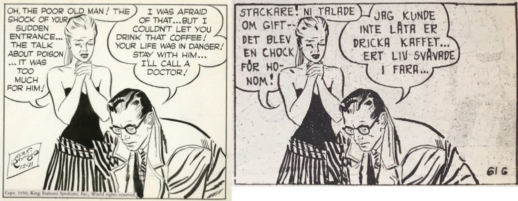 Rip Kirbys plötsliga entré, och att han ska ringa en doktor fick inte plats att nämnas i den översatta versionen