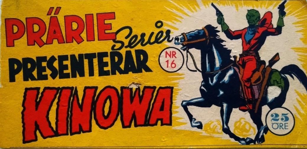 I Prärieserier nr 16, 1954, inledde Kinowa sin period i tidningen