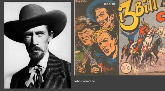 Black Bill liknar John Carradine som är en av filmstjärnor i serierna