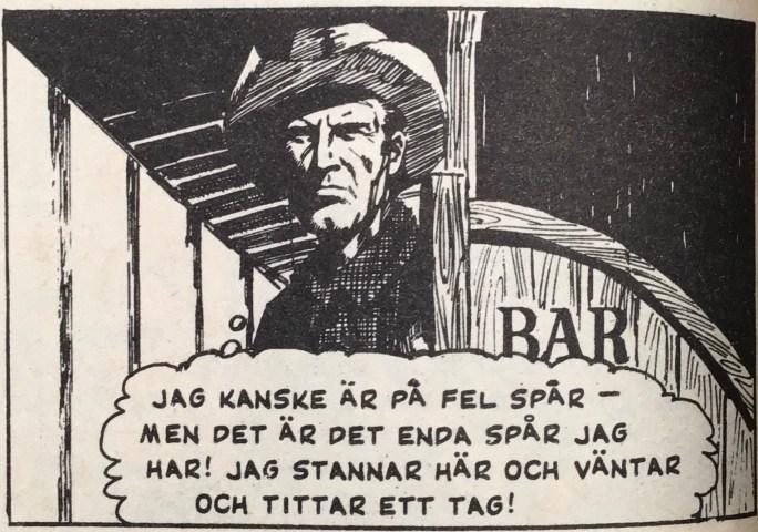 Bilden har blivit längre till höger, och någon har ritat bilden bredare (Jeff Slade ur Westernserier nr 7, 1976). ©Bulls