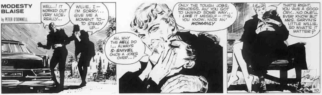 Ett mänskligt drag hos seriefiguren Modesty Blaise är att hon efter dramatiska händelser kan känna känslorna välla upp. Och Willie finns ofta där till tröst. ©Evening Standard