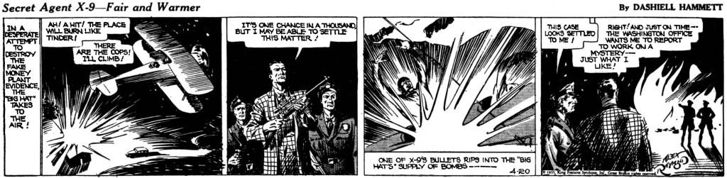 Den sista dagsstrippen krediterad Dashiell Hammett, från 20 april 1935, och slutet på den fjärde episoden The Touch Car Case. Möjligen hade Hammett slutat redan tidigare och Raymond skrev manus till episoden. ©KFS