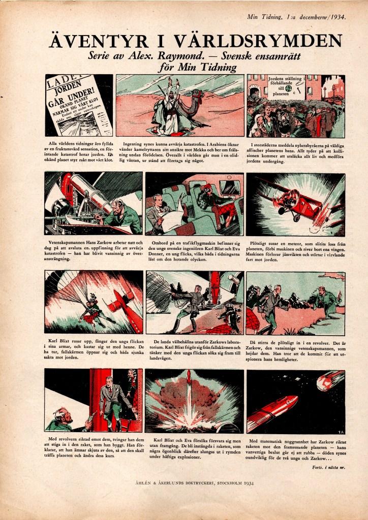 Serien Äventyr i världsrymden av Alex Raymond, dvs. Blixt Gordon, började på baksidan till Min Tidning. ©Å&Å/Bulls