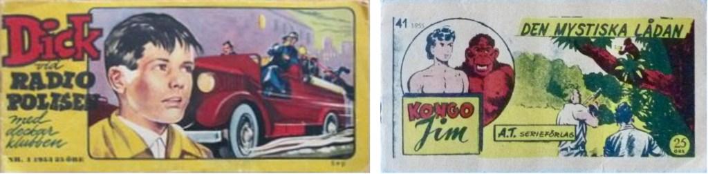 Omslag till Dick vid Radiopolisen nr 1, 1953 och Kongo-Jim nr 41, 1955. ©Serieförlaget/Alla tiders