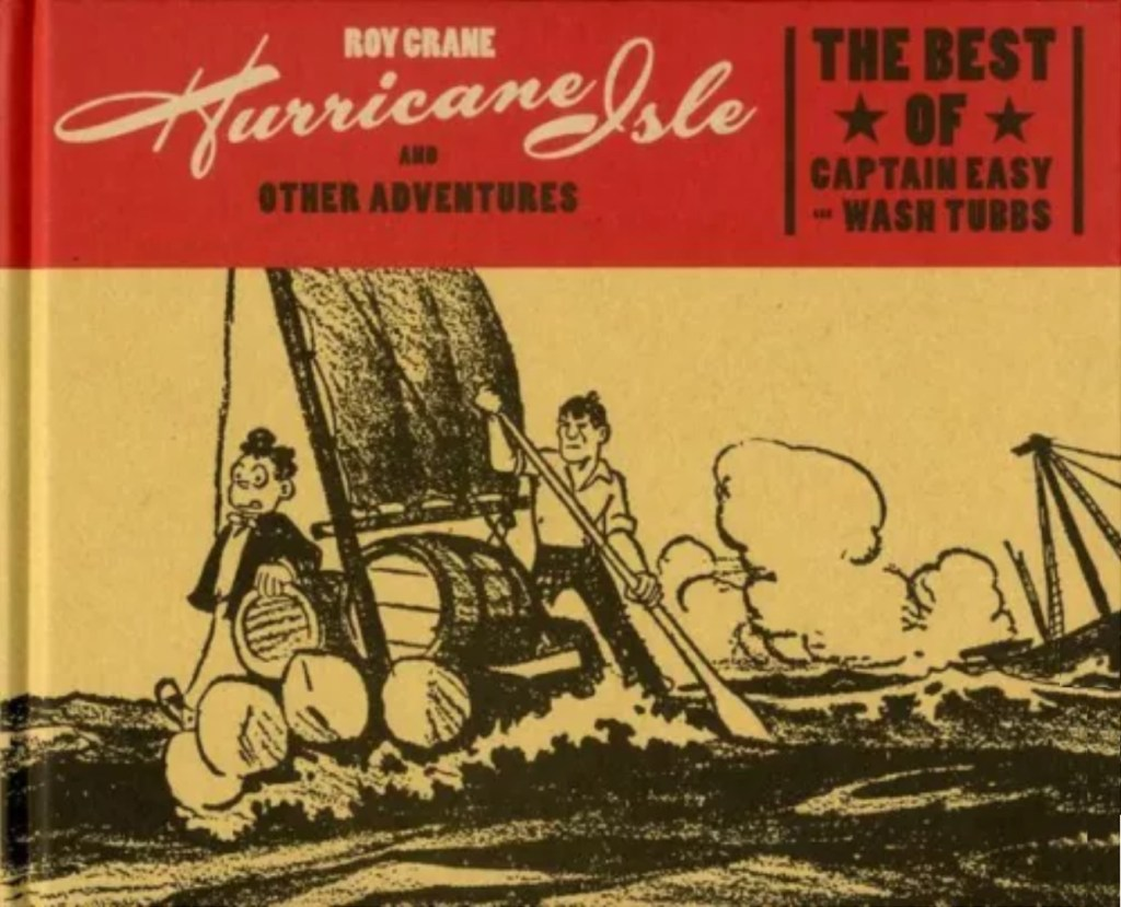 Hurricane Isle and Other Adventures: The Best of Captain Easy and Wash Tubbs (2015). ©Fantagraphics