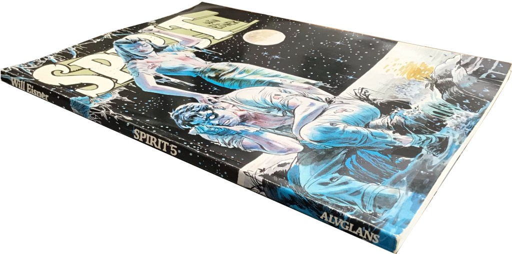 Spirit 5 (1984) var är en omfångsrik volym på totalt 100 sidor. ©Alvglans/Eisner