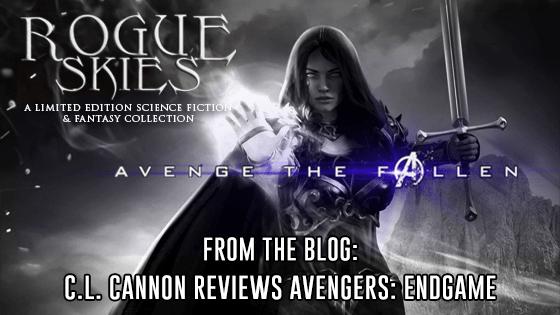 C L  Cannon Reviews Avengers: Endgame - Rogue Skies