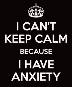 i-can-t-keep-calm-because-i-have-anxiety-25