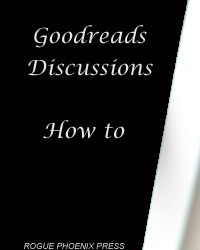 Goodreads Discussions – How to