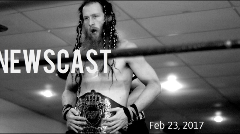 Newscast 02/23/17 Glory Pro, PWG, AAW, & AIW results + Booking Philosophy, ROH News, EVOLVE Previews, & More