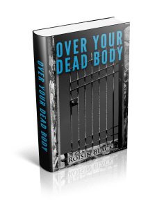Over Your Dead Body - the story of one man's need to resolve the past so he can have a future
