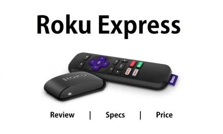 Roku Express Review, Specs & Price