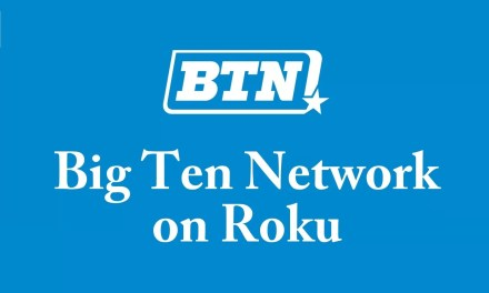 How to watch Big Ten Network on Roku [2020]
