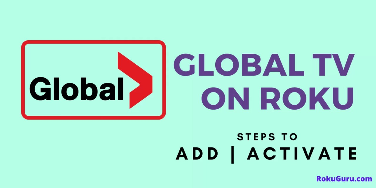 How to Add and Activate Global TV on Roku