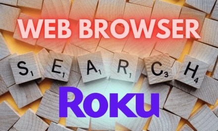 Web Browser for Roku – Is it Possible to Surf The Internet on Roku?