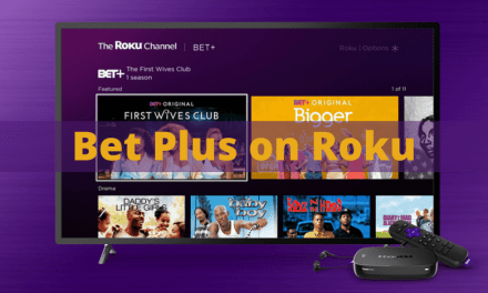 How To Install and Watch Bet Plus on Roku