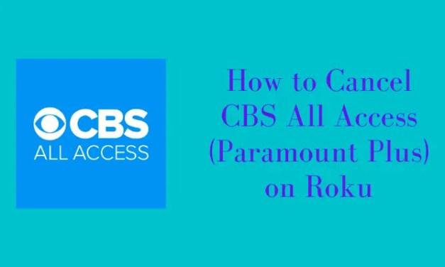 How to Cancel CBS All Access on Roku [3 Ways]