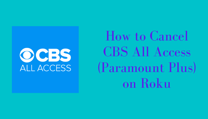 How to Cancel CBS All Access on Roku [3 Ways]