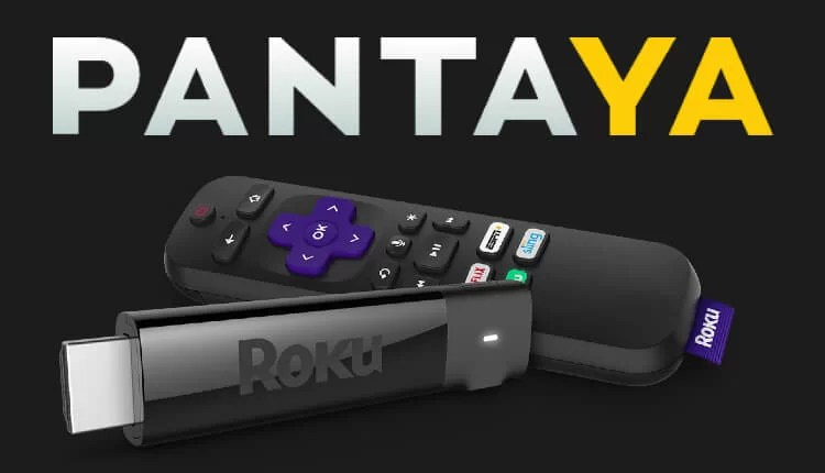 How to Install and Activate Pantaya on Roku Device