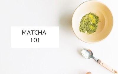 Matcha 101