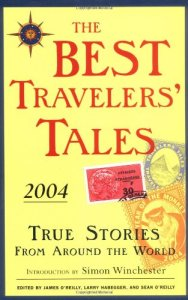 The Best Travelers' Tales 2004