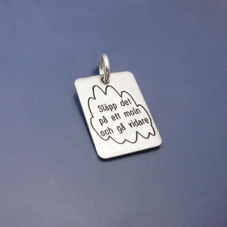 Silverbricka, Släpp det på ett moln och gå vidare