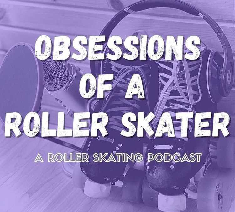 LuluDemon On Obsessions Of A Roller SkaterObsessions of a Roller Skater Podcast