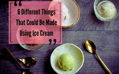 6 Different Things That Could Be Made Using Ice Cream